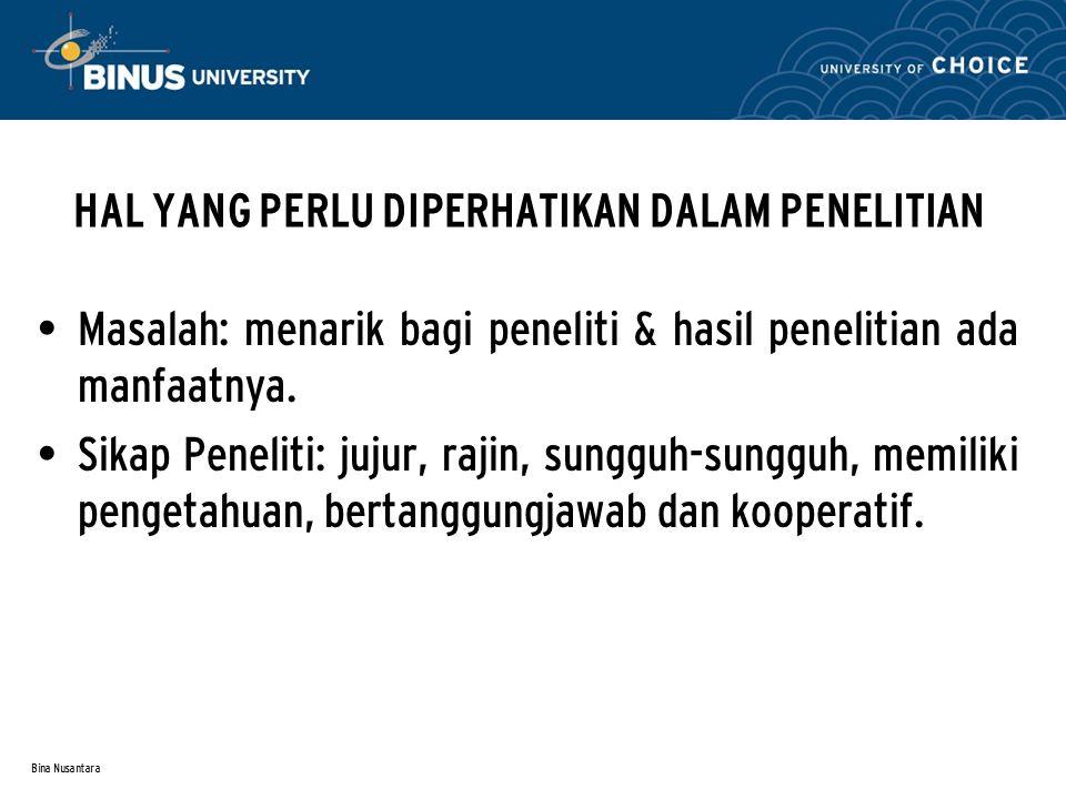 Bina Nusantara LANGKAH-LANGKAH PENELITIAN 7. M engolah & menganalisis data 8.