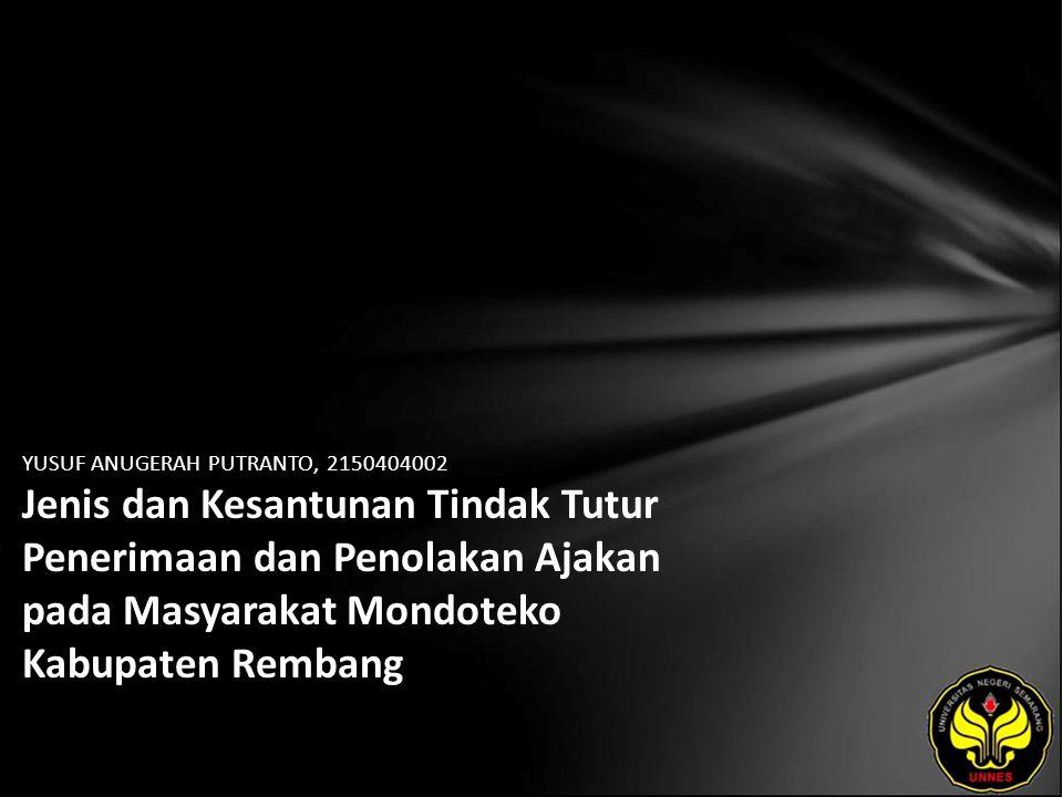 YUSUF ANUGERAH PUTRANTO, 2150404002 Jenis dan Kesantunan Tindak Tutur Penerimaan dan Penolakan Ajakan pada Masyarakat Mondoteko Kabupaten Rembang