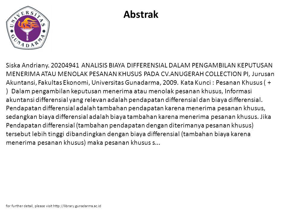 Abstrak Siska Andriany. 20204941 ANALISIS BIAYA DIFFERENSIAL DALAM PENGAMBILAN KEPUTUSAN MENERIMA ATAU MENOLAK PESANAN KHUSUS PADA CV.ANUGERAH COLLECT