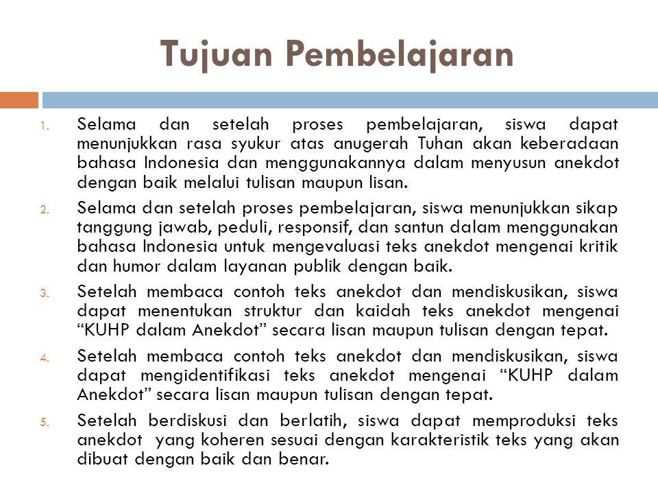 Tujuan Pembelajaran 1. Selama dan setelah proses pembelajaran, siswa dapat menunjukkan rasa syukur atas anugerah Tuhan akan keberadaan bahasa Indonesi
