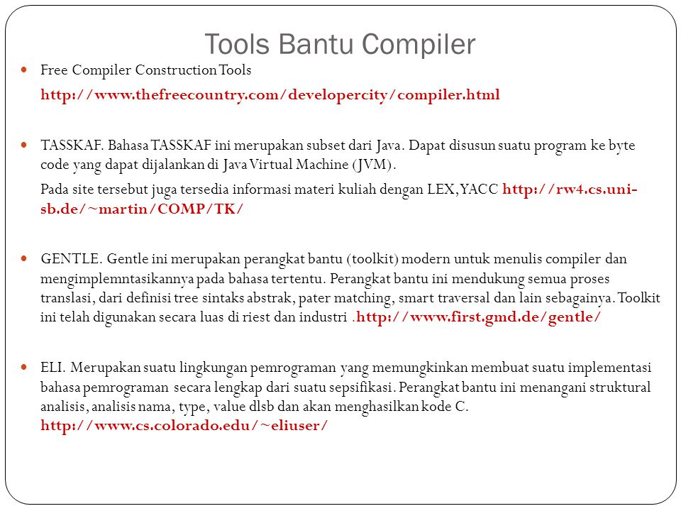 Tools Bantu Compiler Free Compiler Construction Tools http://www.thefreecountry.com/developercity/compiler.html TASSKAF.