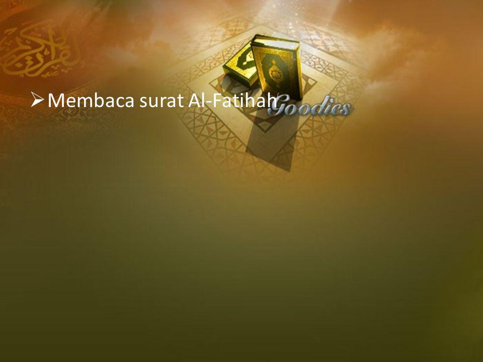  Membaca surat Al-Fatihah