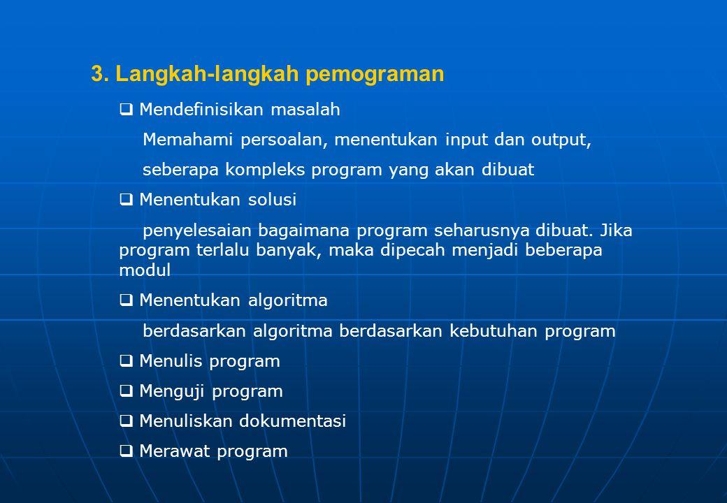 Algoritma Bahasa Tingkat Tinggi Bahasa Mesin Kompilasi Operasi Translasi Intepretasi CPU 2. Mekanisme pemgoraman
