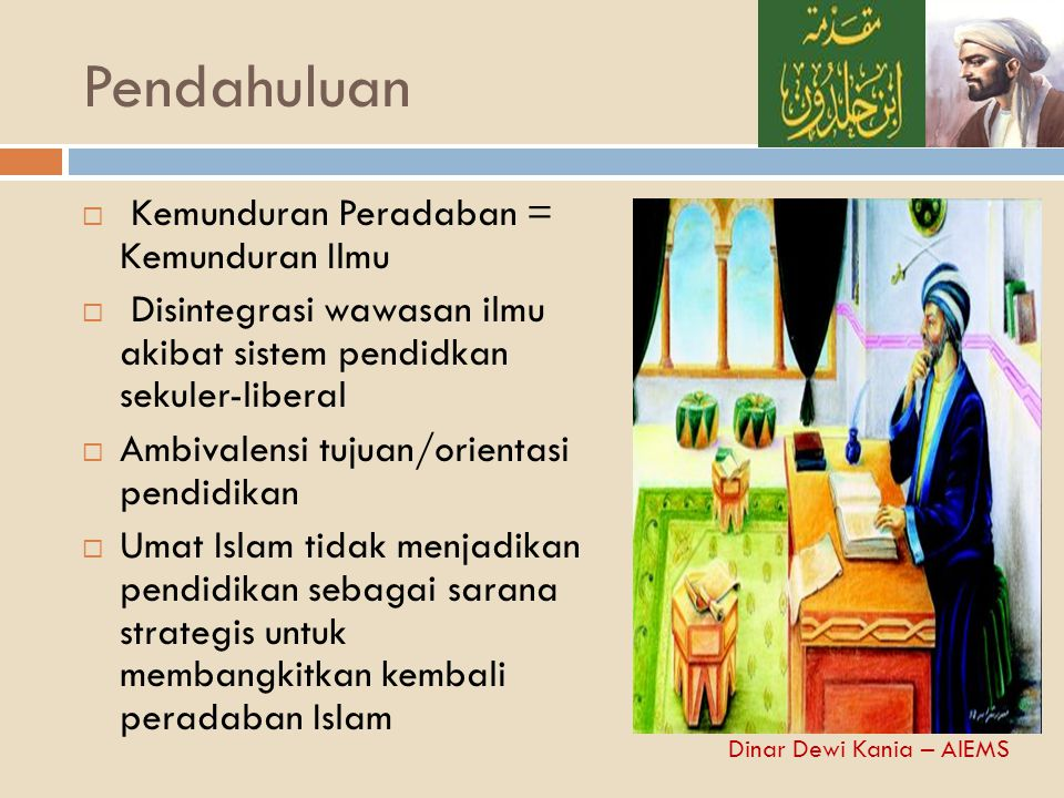  Ibn Khaldun berpandangan bahwa perbendaharaan ilmu manusia adalah jiwa manusia itu sendiri.