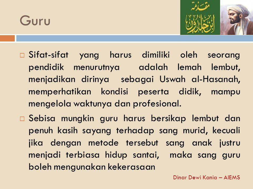 Guru  Sifat-sifat yang harus dimiliki oleh seorang pendidik menurutnya adalah lemah lembut, menjadikan dirinya sebagai Uswah al-Hasanah, memperhatika