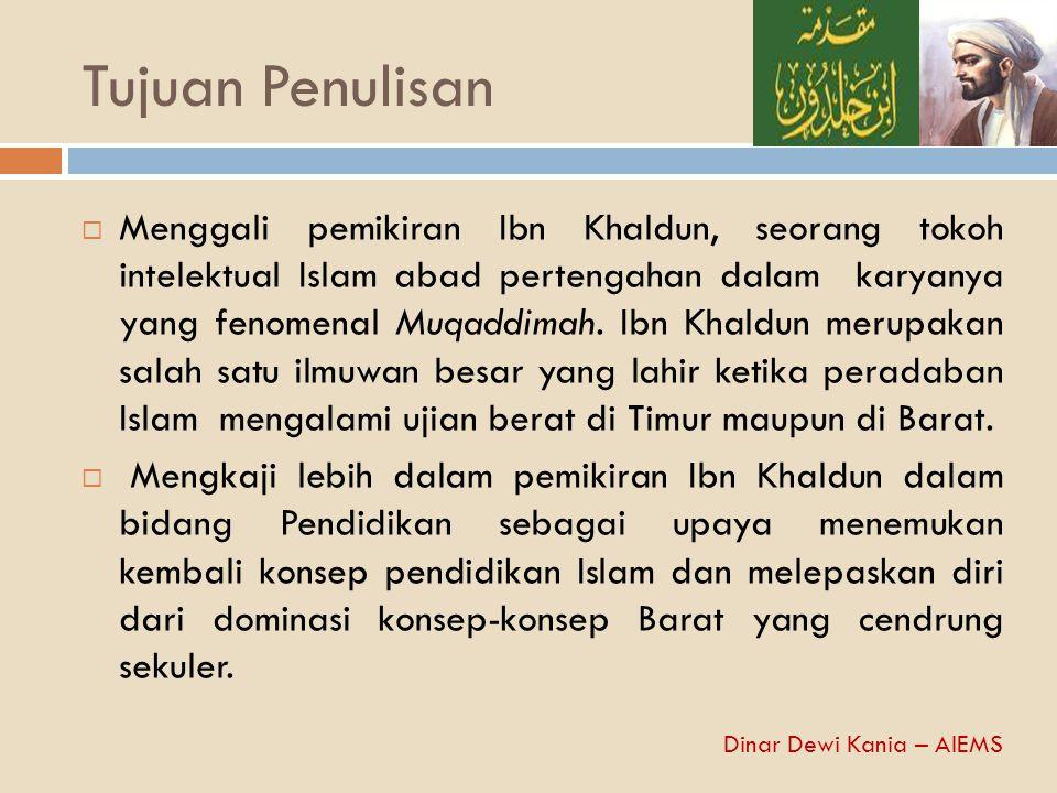 Tujuan Penulisan  Menggali pemikiran Ibn Khaldun, seorang tokoh intelektual Islam abad pertengahan dalam karyanya yang fenomenal Muqaddimah. Ibn Khal