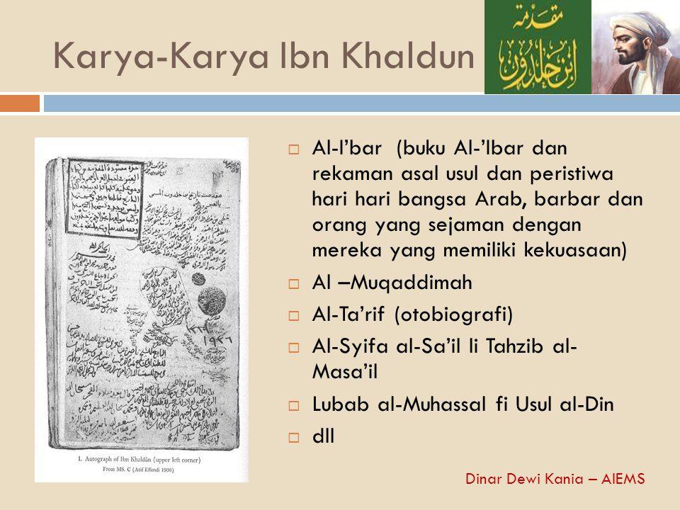 Karya-Karya Ibn Khaldun  Al-I'bar (buku Al-'Ibar dan rekaman asal usul dan peristiwa hari hari bangsa Arab, barbar dan orang yang sejaman dengan mere