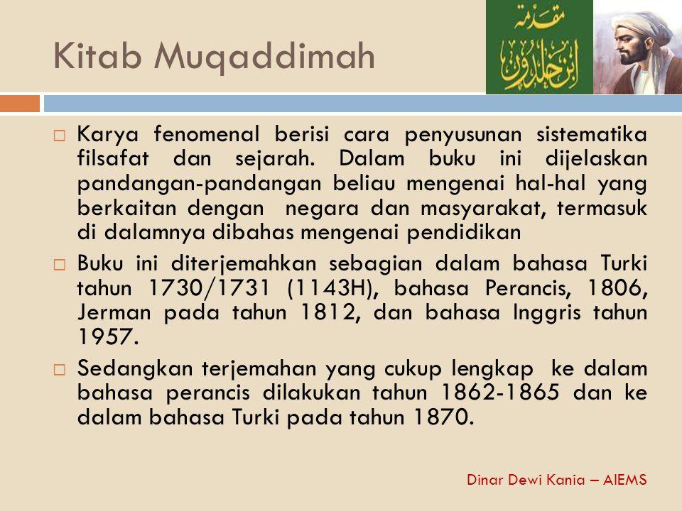 Kitab Muqaddimah  Karya fenomenal berisi cara penyusunan sistematika filsafat dan sejarah. Dalam buku ini dijelaskan pandangan-pandangan beliau menge