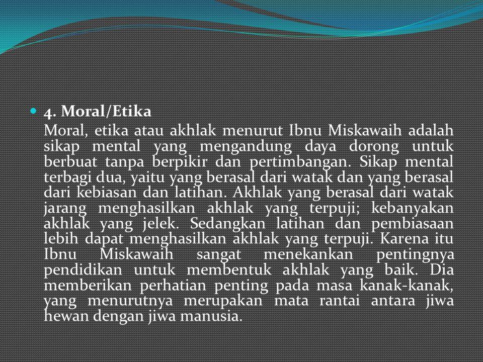 3. Jiwa Jiwa menurut Ibnu Miskawaih adalah substansi ruhani yang kekal, tidak hancur dengan kematian jasad. Kebahagiaan dan kesengsaraan di akhirat na