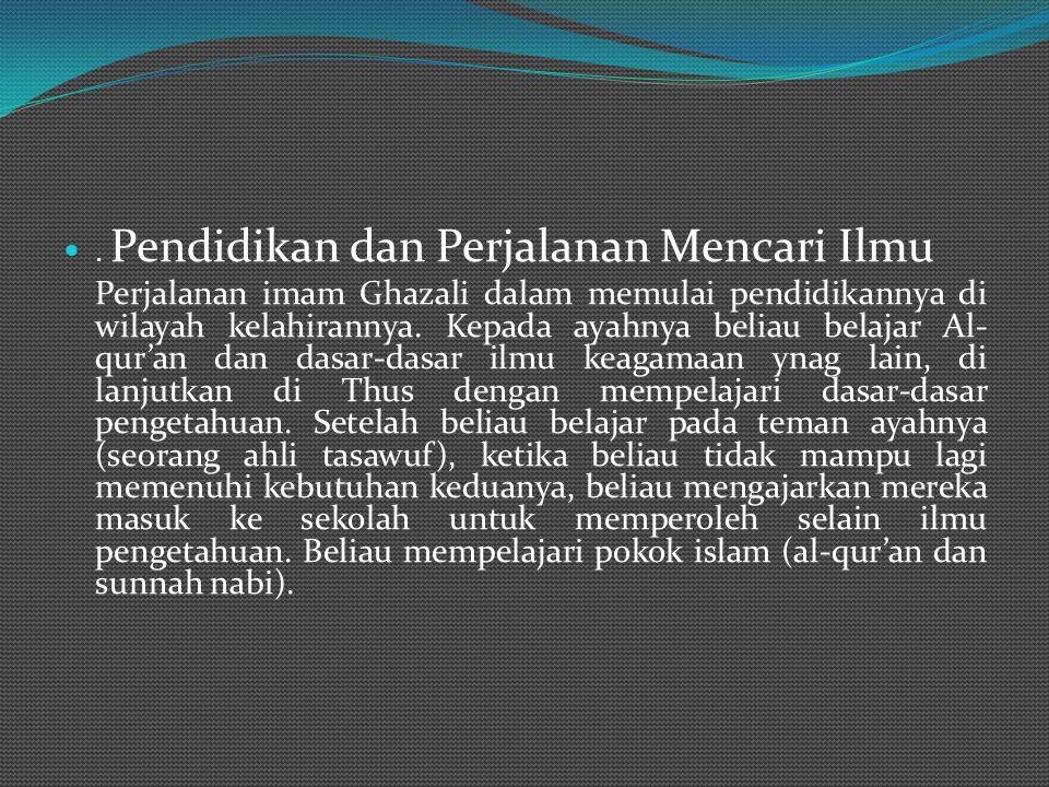 AL-GHAZALI Imam Al-Ghazali nama lengkapnya adalah Abu Hamid Muhammad Ibnu Muhammad Al-Ghazali, yang terkenal dengan hujjatul Islam (argumentator islam