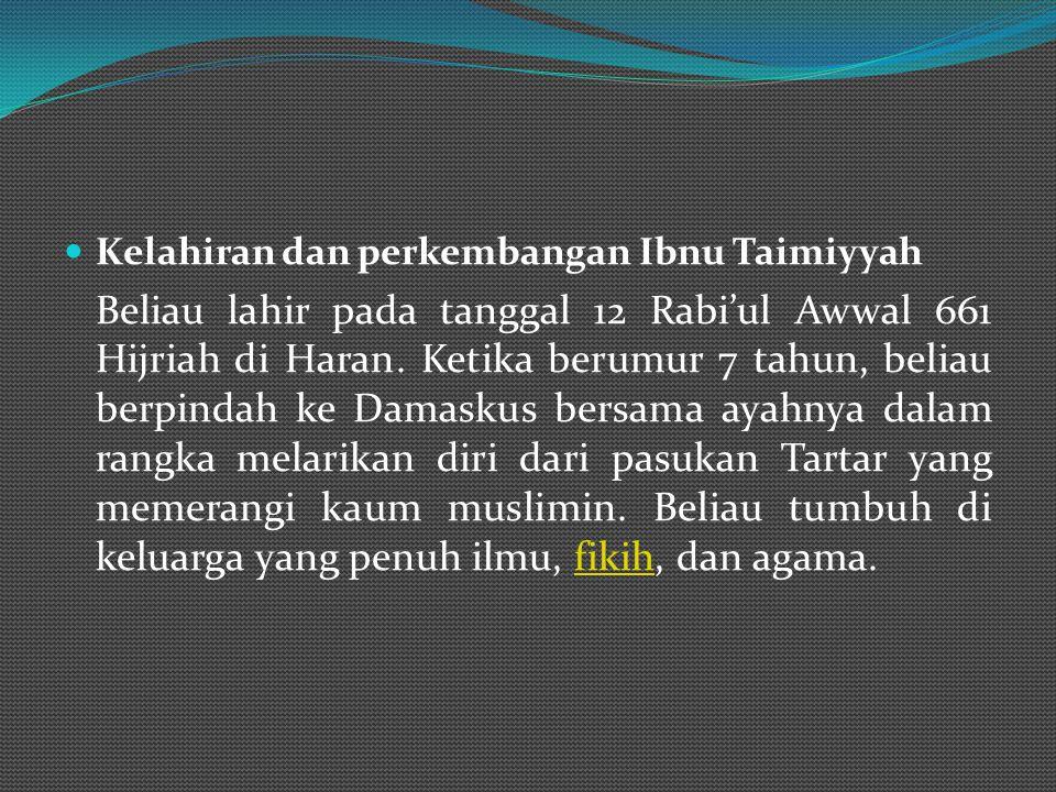 IBNU TAIMIYAH Nasab Ibnu Taimiyyah Beliau adalah Ahmad bin Abdul Halim bin Abdus Salam bin Abdullah bin Muhammad bin Al Khadr bin Muhammad bin Al Khad
