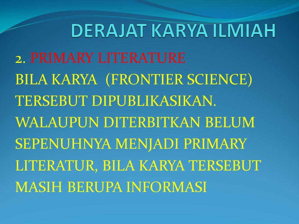 2. PRIMARY LITERATURE BILA KARYA (FRONTIER SCIENCE) TERSEBUT DIPUBLIKASIKAN.