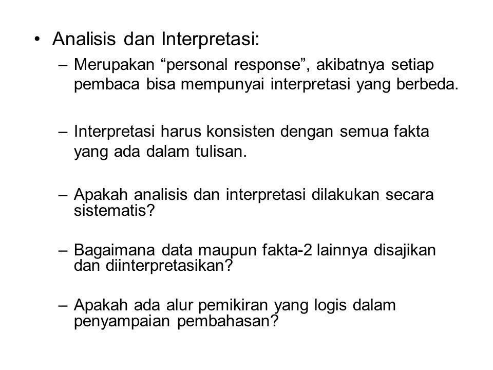 Analisis dan Interpretasi: –Merupakan personal response , akibatnya setiap pembaca bisa mempunyai interpretasi yang berbeda.