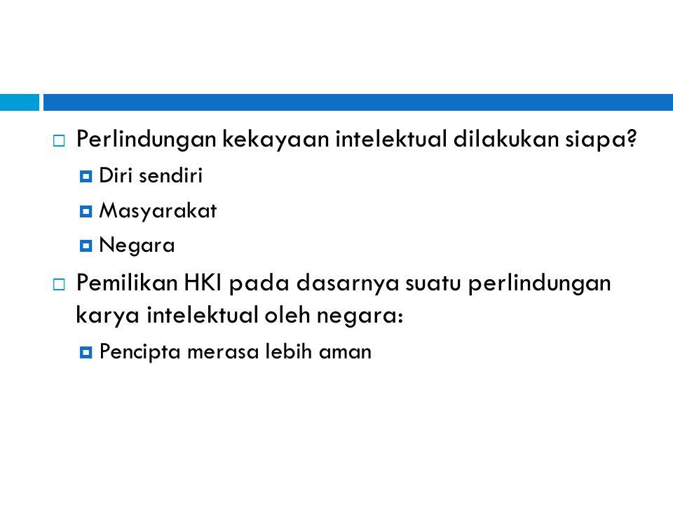 Manfaat:  Manfaat karya intelektual didaftarkan HKI:  Rasa aman atas karya yang dimiliki dari kemungkinan diambil orang lain.