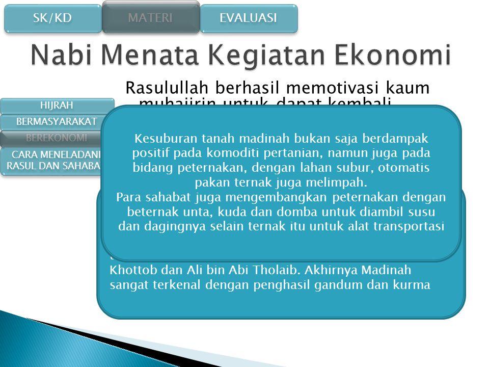 SK/KD SK/KD MATERI EVALUASI HIJRAH BERMASYARAKAT BEREKONOMI CARA MENELADANI RASUL DAN SAHABAT CARA MENELADANI RASUL DAN SAHABAT