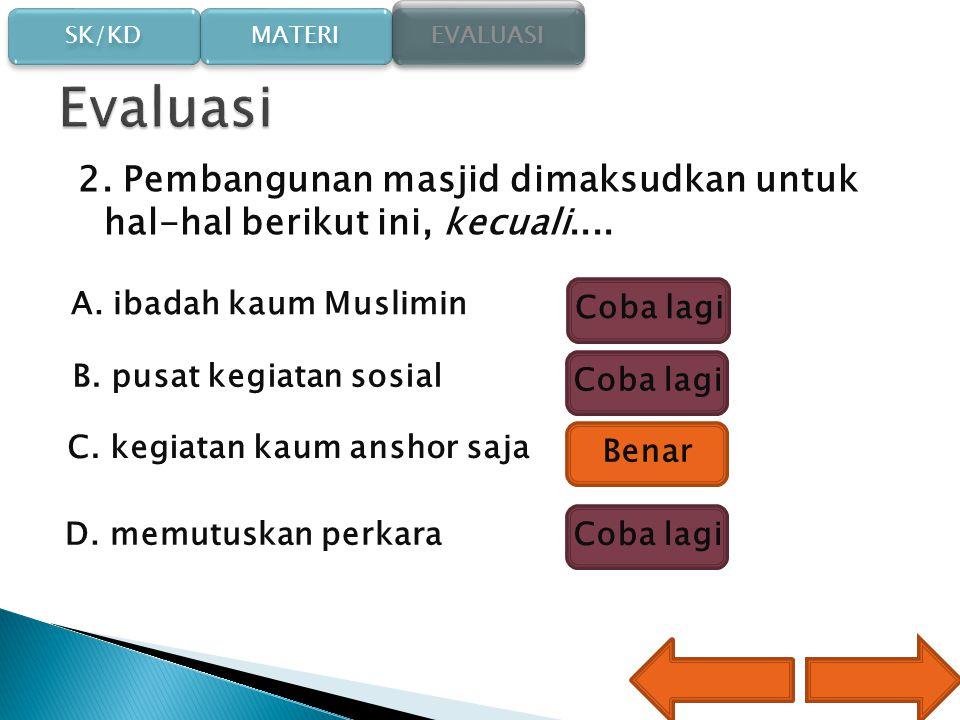 SK/KD SK/KD MATERI EVALUASI 1.Dakwah Nabi Muhammad SAW.