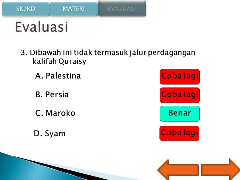 SK/KD SK/KD MATERI EVALUASI 2. Pembangunan masjid dimaksudkan untuk hal-hal berikut ini, kecuali.... Coba lagi Benar Coba lagi A. ibadah kaum Muslimin
