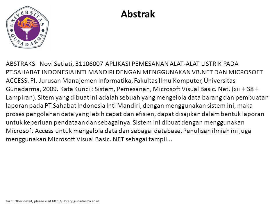 Abstrak ABSTRAKSI Novi Setiati, 31106007 APLIKASI PEMESANAN ALAT-ALAT LISTRIK PADA PT.SAHABAT INDONESIA INTI MANDIRI DENGAN MENGGUNAKAN VB.NET DAN MIC