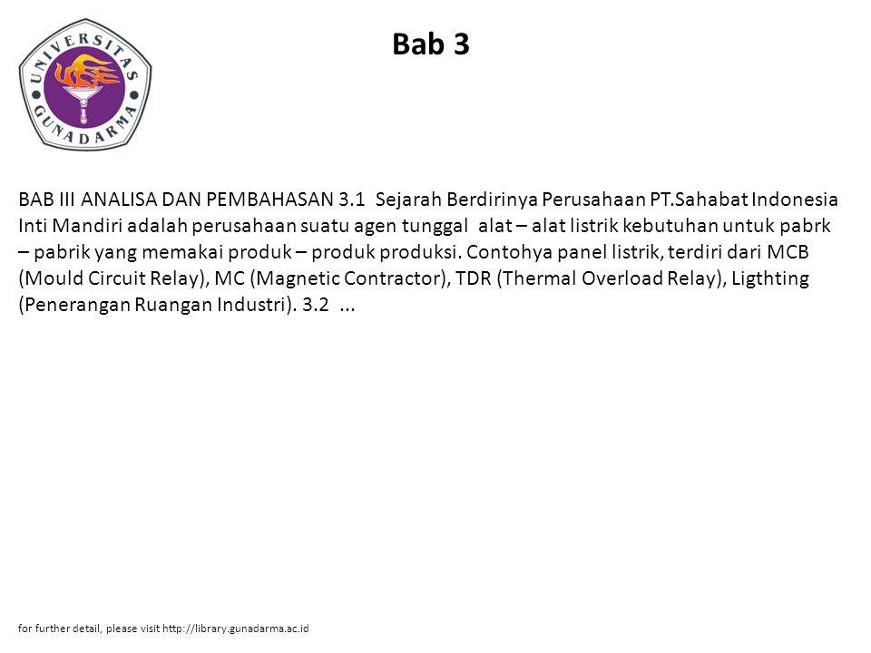 Bab 3 BAB III ANALISA DAN PEMBAHASAN 3.1 Sejarah Berdirinya Perusahaan PT.Sahabat Indonesia Inti Mandiri adalah perusahaan suatu agen tunggal alat – a