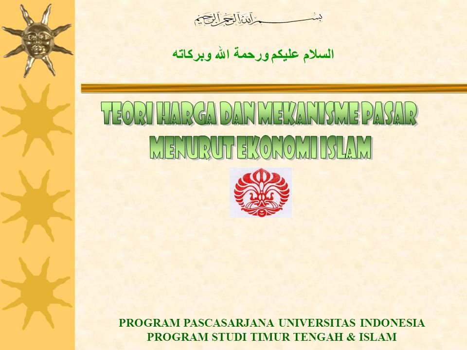 السلام عليكم ورحمة الله وبركاته PROGRAM PASCASARJANA UNIVERSITAS INDONESIA PROGRAM STUDI TIMUR TENGAH & ISLAM