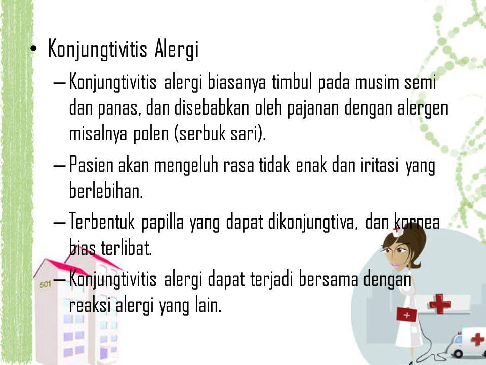 Konjungtivitis Alergi – Konjungtivitis alergi biasanya timbul pada musim semi dan panas, dan disebabkan oleh pajanan dengan alergen misalnya polen (se