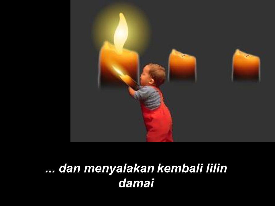 ... dan menyalakan kembali lilin damai