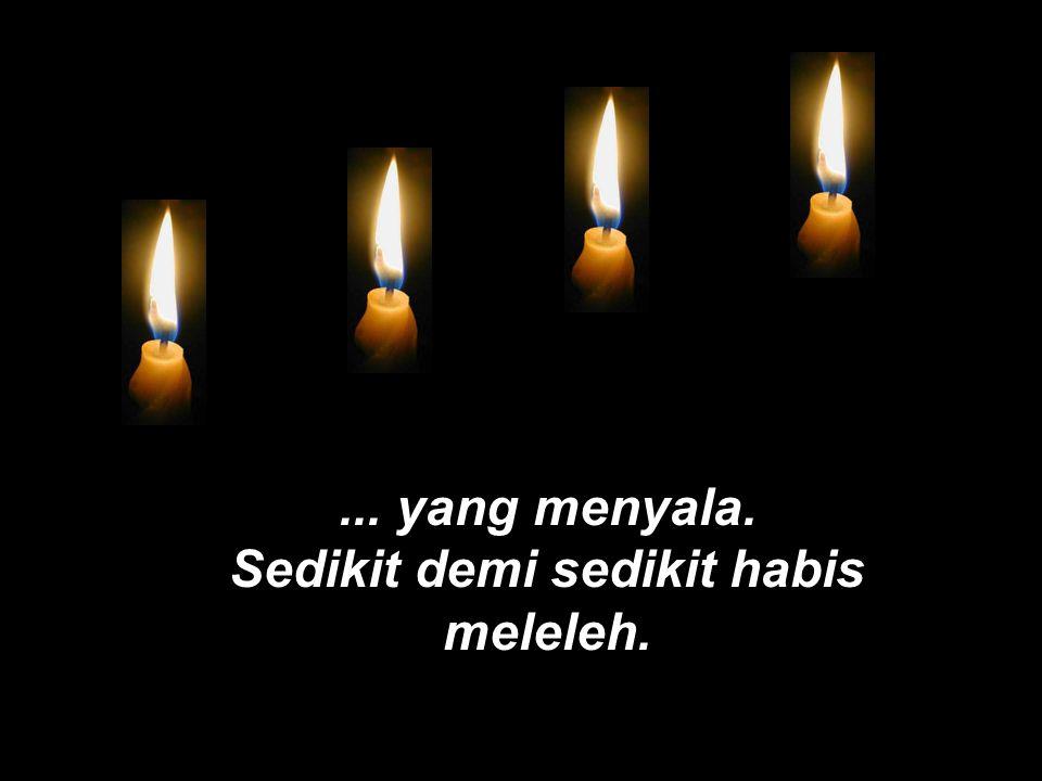 dan, terakhir lilin cinta.
