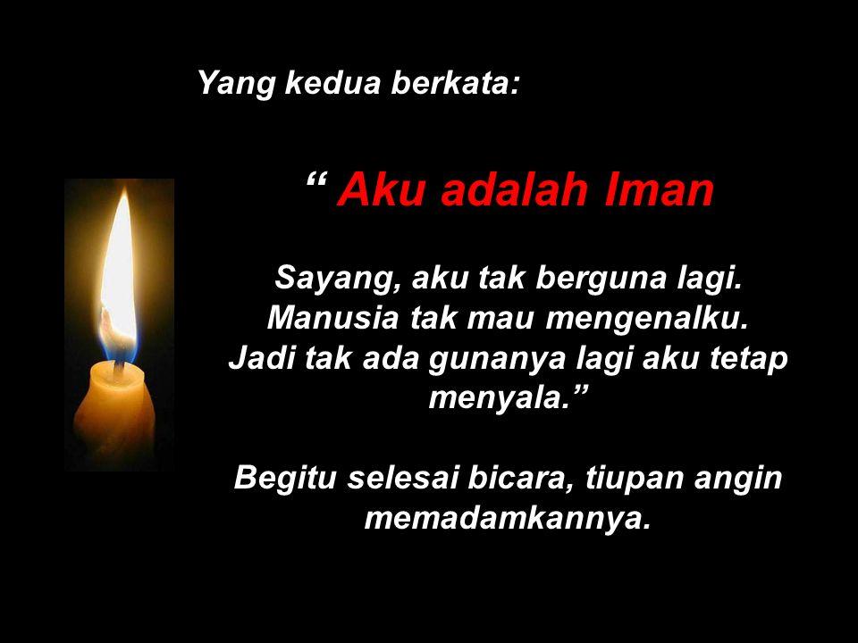Setiap orang di antara kita terpanggil untuk menjadi lilin harapan.