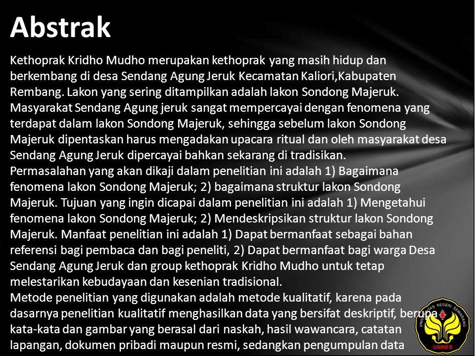 Abstrak Kethoprak Kridho Mudho merupakan kethoprak yang masih hidup dan berkembang di desa Sendang Agung Jeruk Kecamatan Kaliori,Kabupaten Rembang.