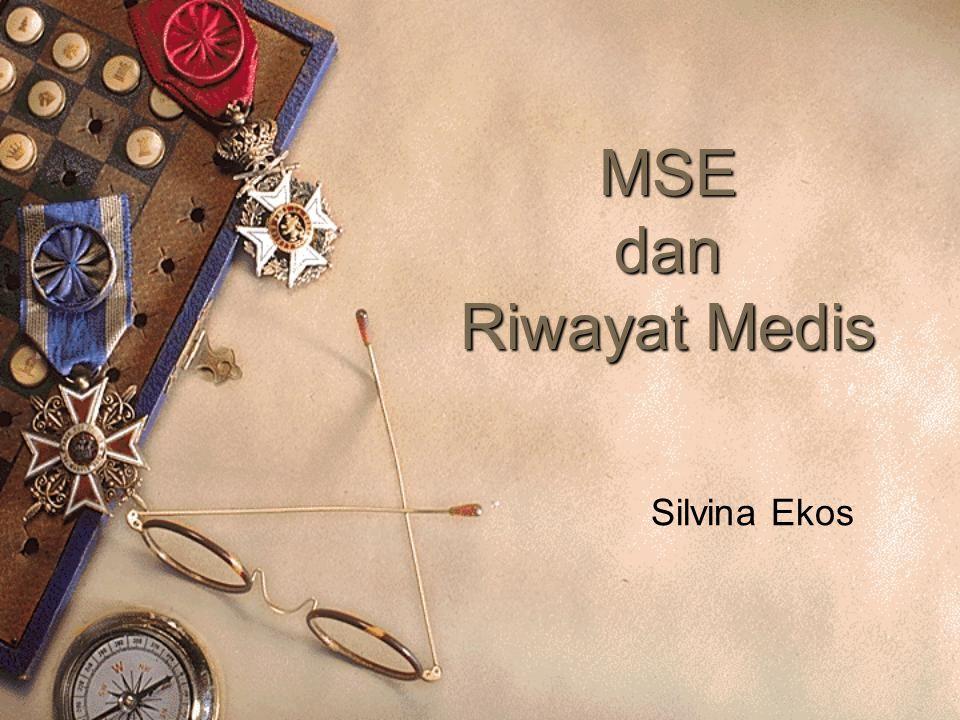 MSE dan Riwayat Medis Silvina Ekos