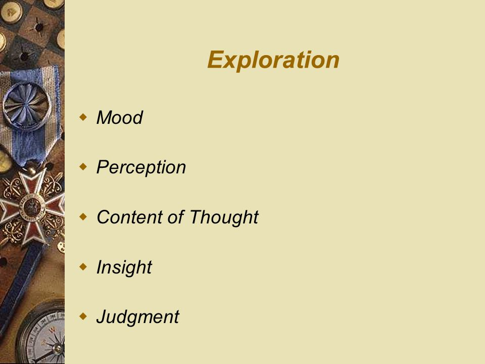 Exploration  Mood  Perception  Content of Thought  Insight  Judgment