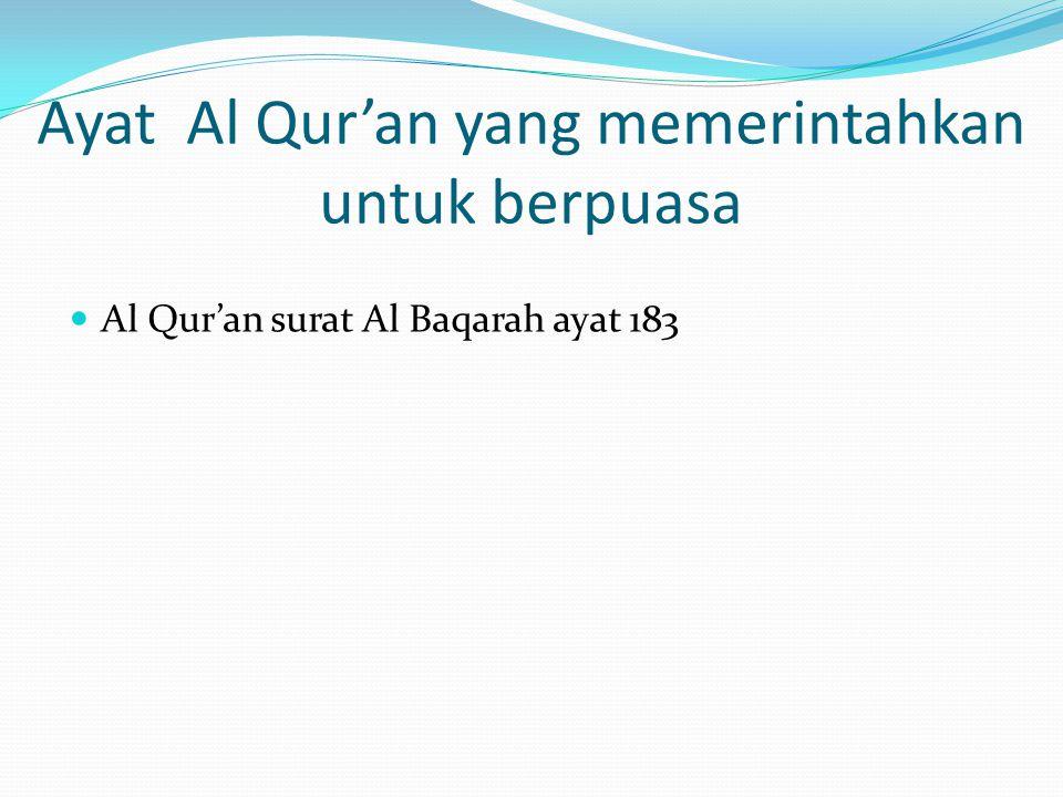 Ayat Al Qur'an yang memerintahkan untuk berpuasa Al Qur'an surat Al Baqarah ayat 183