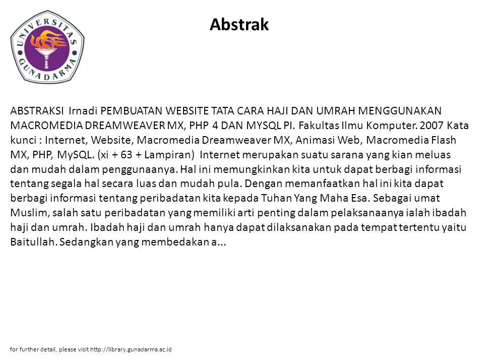 Abstrak ABSTRAKSI Irnadi PEMBUATAN WEBSITE TATA CARA HAJI DAN UMRAH MENGGUNAKAN MACROMEDIA DREAMWEAVER MX, PHP 4 DAN MYSQL PI.