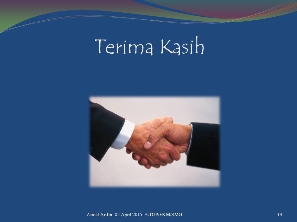 Terima Kasih Zainal Arifin 05 April 2015 /UDIP/FKM/SMG 13