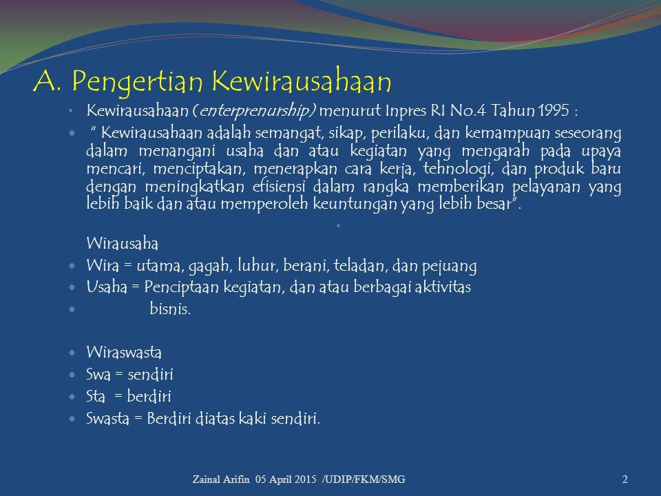 """A.Pengertian Kewirausahaan Kewirausahaan (enterprenurship) menurut Inpres RI No.4 Tahun 1995 : """" Kewirausahaan adalah semangat, sikap, perilaku, dan k"""