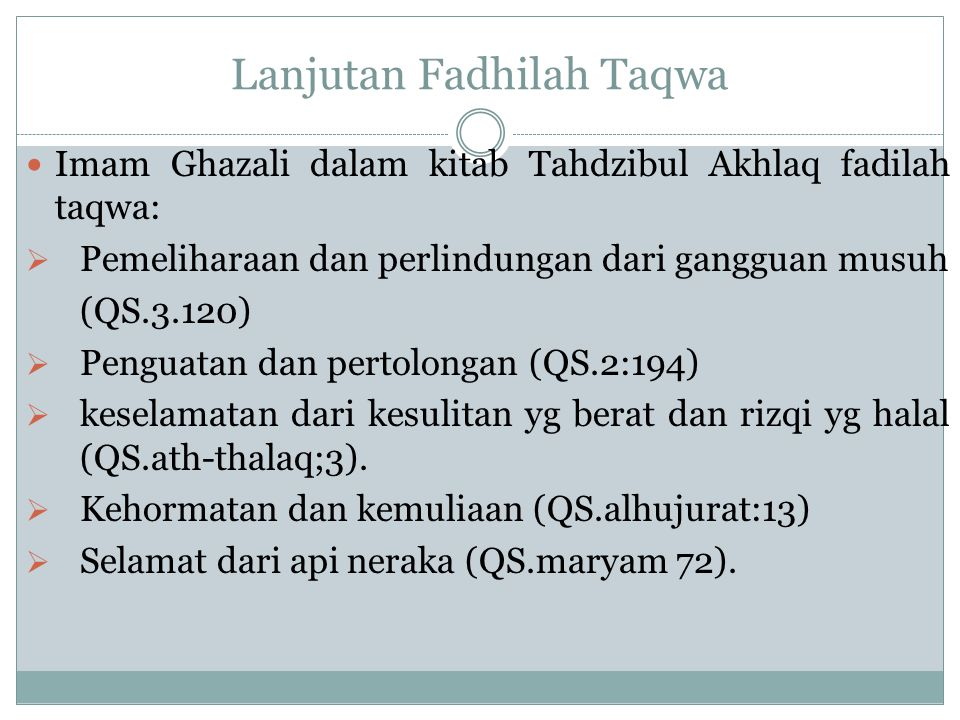 C.Ciri–ciri Muttaqin: Muttaqin adalah bentuk isim fa'il (pelaku) dari kata taqwa.