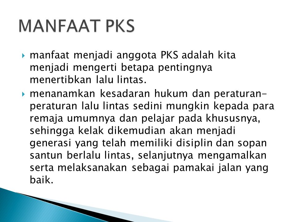  manfaat menjadi anggota PKS adalah kita menjadi mengerti betapa pentingnya menertibkan lalu lintas.