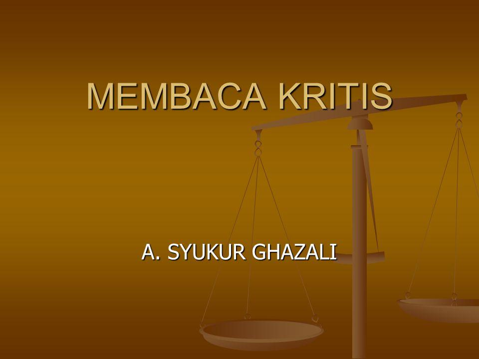 MEMBACA KRITIS A. SYUKUR GHAZALI