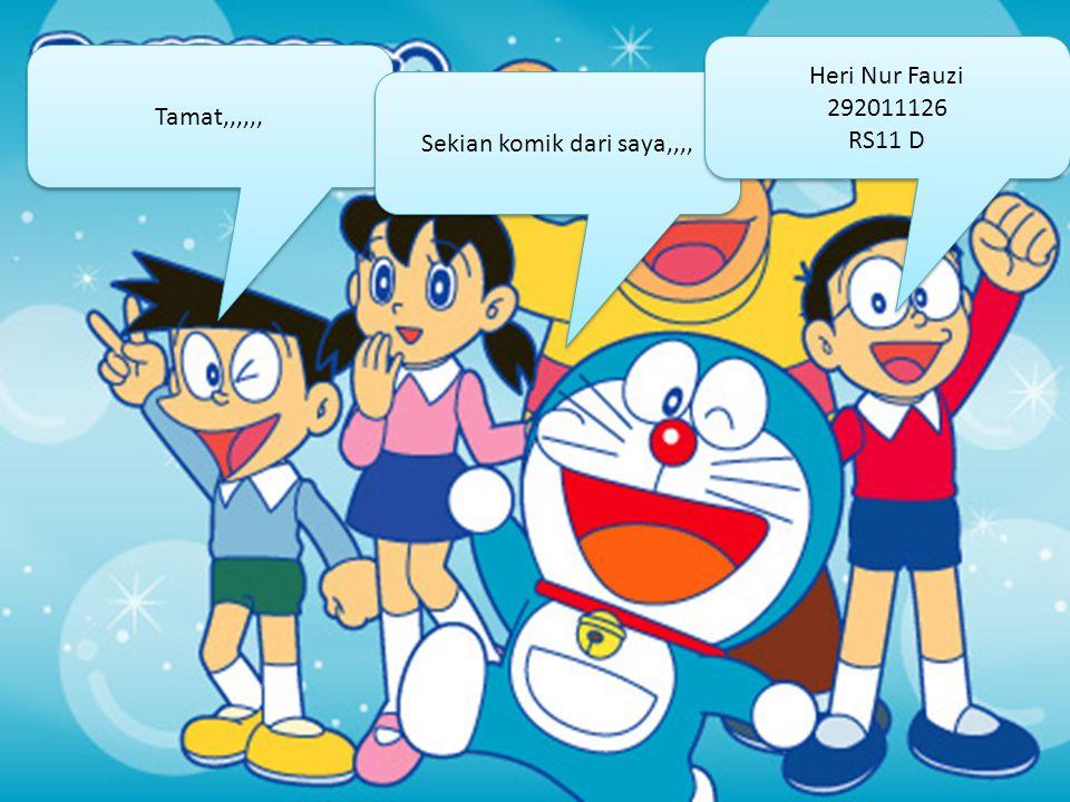 Tamat,,,,,, Sekian komik dari saya,,,, Heri Nur Fauzi 292011126 RS11 D Heri Nur Fauzi 292011126 RS11 D