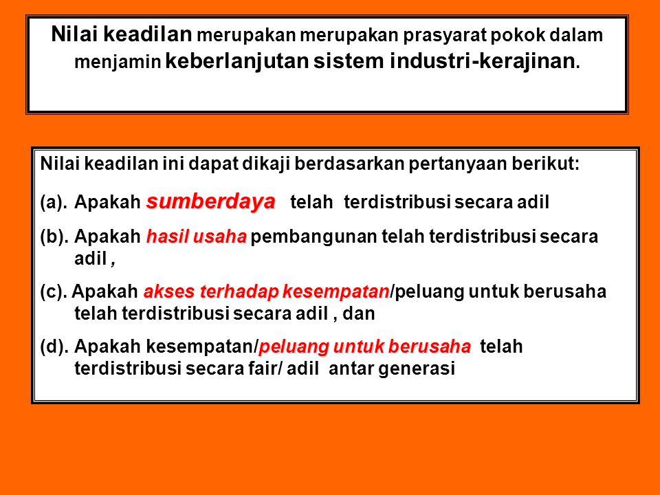 Nilai keadilan ini dapat dikaji berdasarkan pertanyaan berikut: sumberdaya (a).