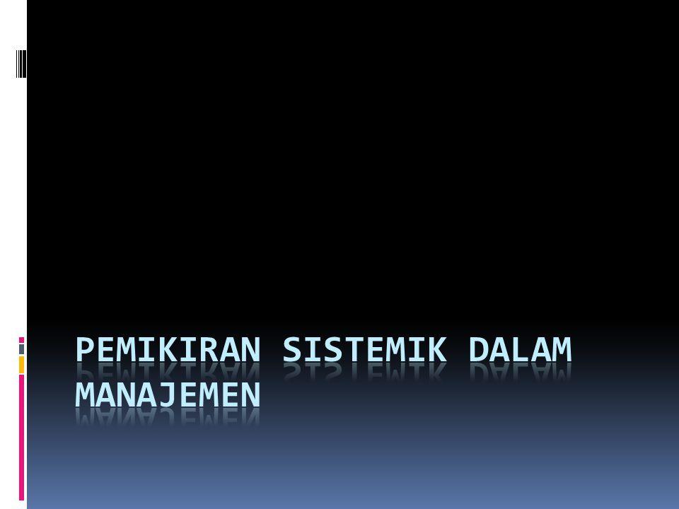 Filosofi Sistem dari Manajemen  Hakikat teori sistem: konsep yang serupa dari berbagai disiplin mungkin berguna pada pengembangan konstruksi  Memahami berbagai prediksi dan faktor yang berpengaruh yang memperhatikan interaksi dan interdepedensi dari semua bagian organisasi.