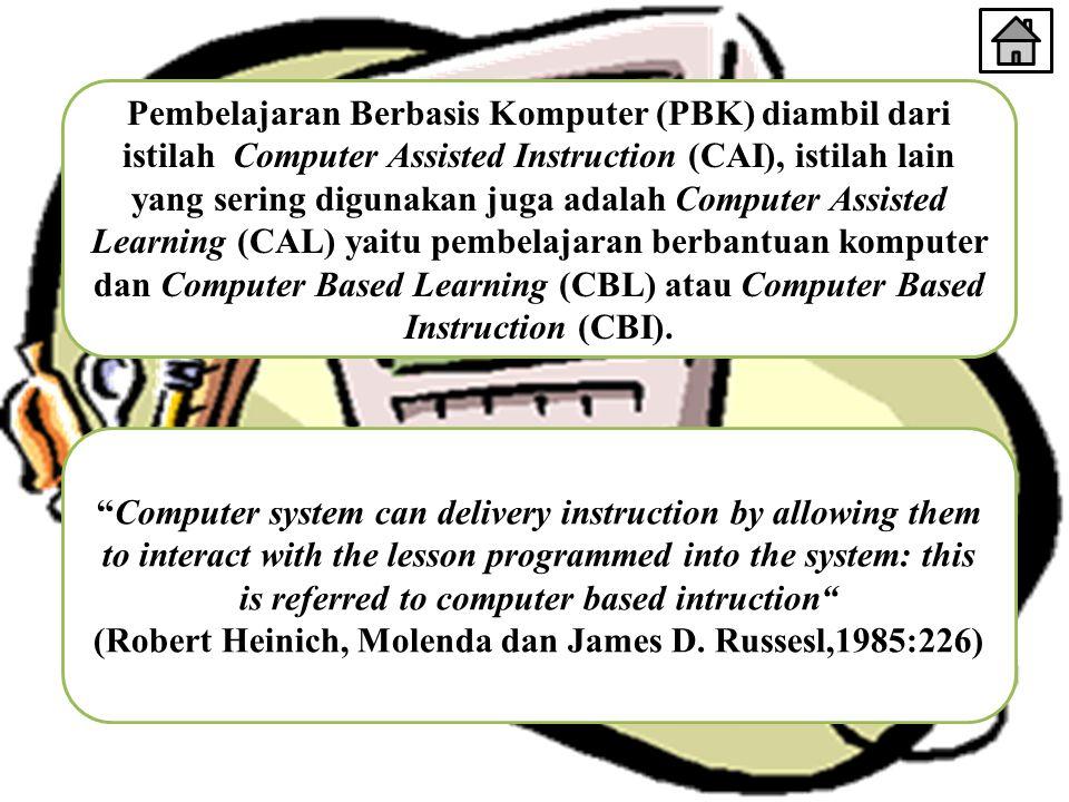Pembelajaran Berbasis Komputer (PBK) diambil dari istilah Computer Assisted Instruction (CAI), istilah lain yang sering digunakan juga adalah Computer Assisted Learning (CAL) yaitu pembelajaran berbantuan komputer dan Computer Based Learning (CBL) atau Computer Based Instruction (CBI).