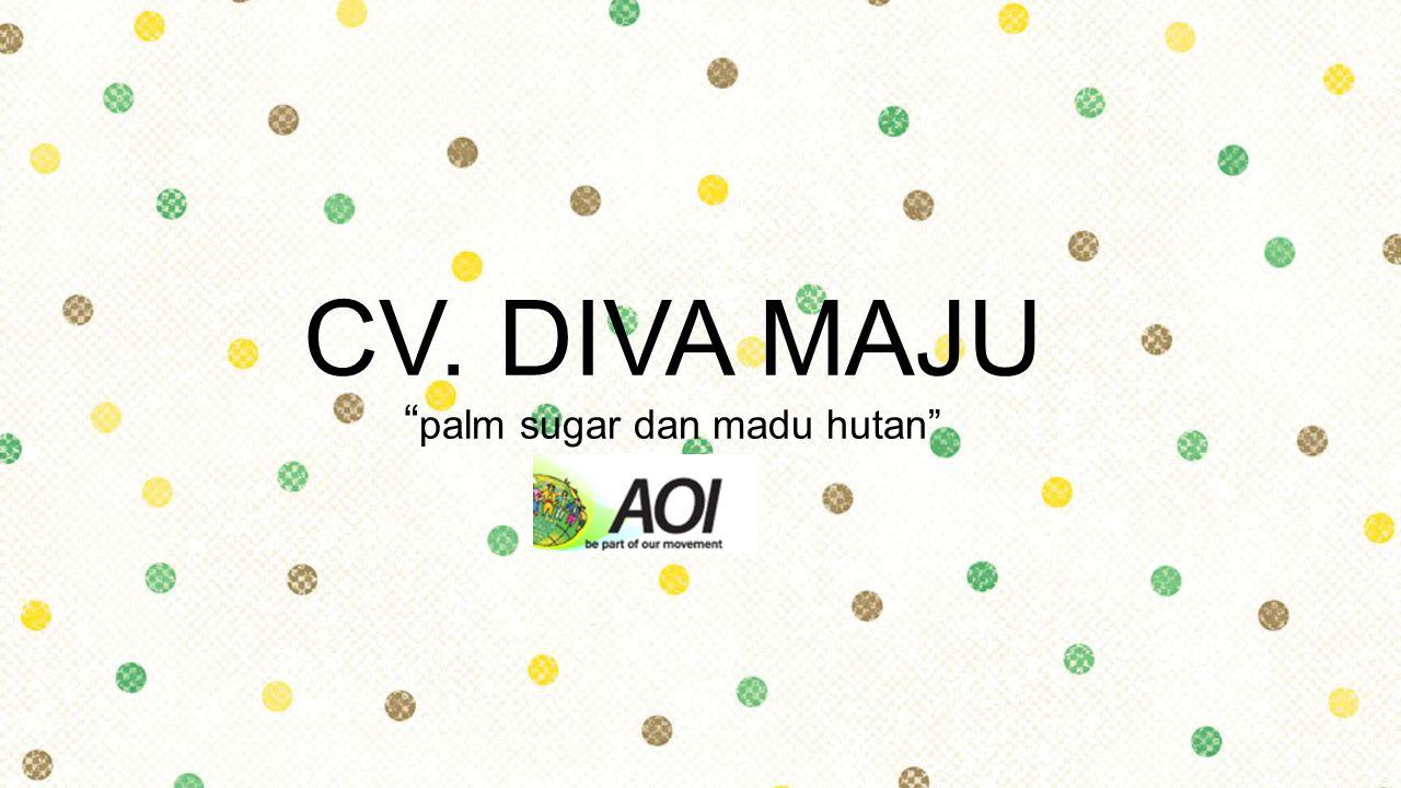 "CV. DIVA MAJU "" palm sugar dan madu hutan"""
