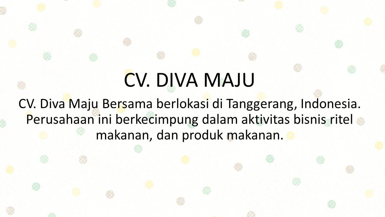 CV. DIVA MAJU CV. Diva Maju Bersama berlokasi di Tanggerang, Indonesia. Perusahaan ini berkecimpung dalam aktivitas bisnis ritel makanan, dan produk m