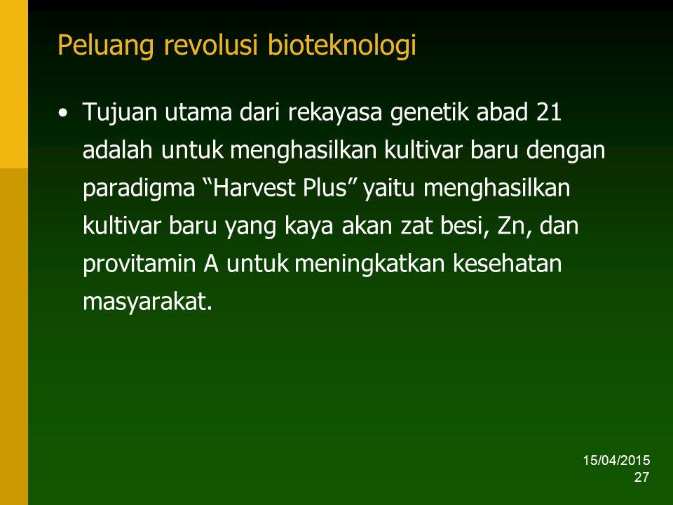 """15/04/2015 27 Peluang revolusi bioteknologi Tujuan utama dari rekayasa genetik abad 21 adalah untuk menghasilkan kultivar baru dengan paradigma """"Harve"""
