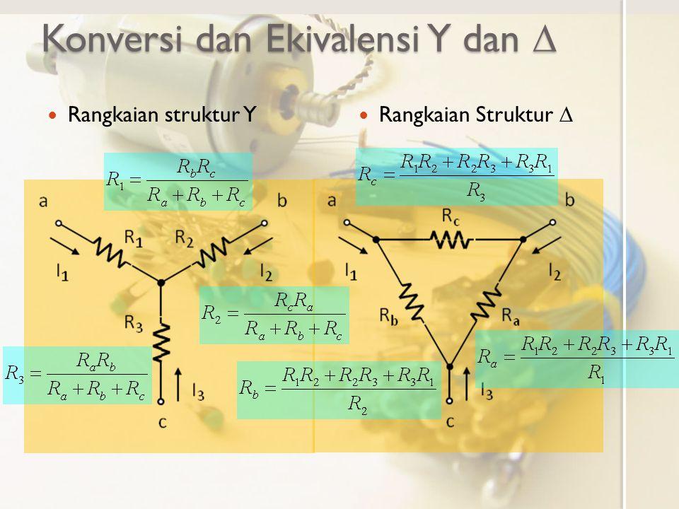 Konversi dan Ekivalensi Y dan  Rangkaian struktur Y Rangkaian Struktur 
