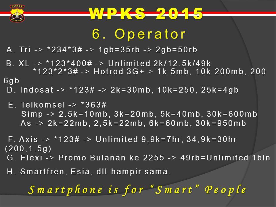 6. Operator 6. Operator A. Tri -> *234*3# -> 1gb=35rb -> 2gb=50rb A. Tri -> *234*3# -> 1gb=35rb -> 2gb=50rb B. XL -> *123*400# -> Unlimited 2k/12.5k/4