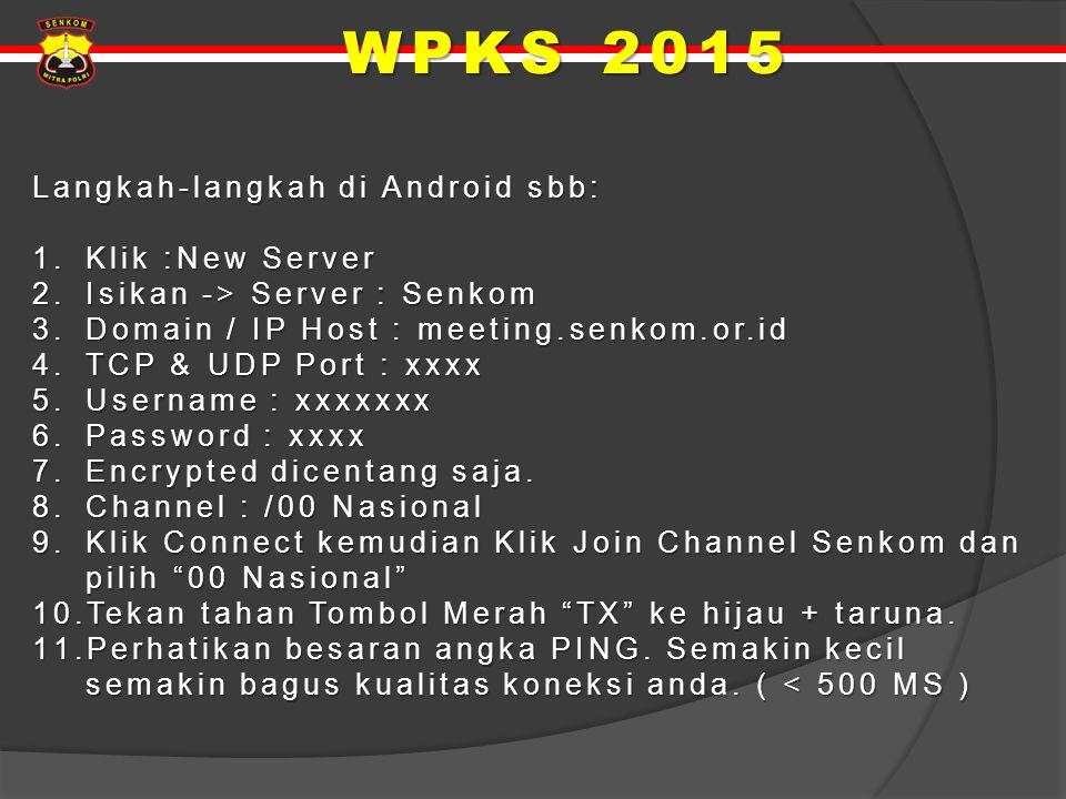 Langkah-langkah di Android sbb: 1.Klik :New Server 2.Isikan -> Server : Senkom 3.Domain / IP Host : meeting.senkom.or.id 4.TCP & UDP Port : xxxx 5.Use