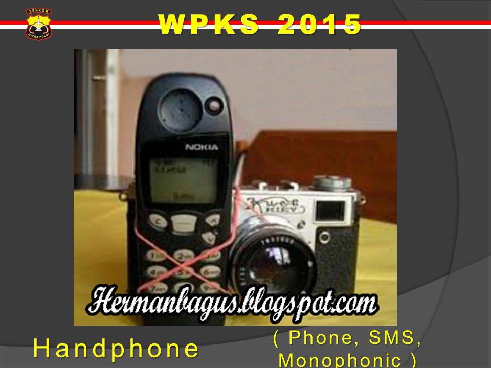 Handphone ( Phone, SMS, Monophonic ) WPKS 2015