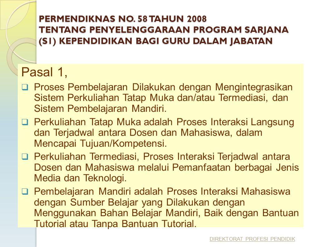 PERMENDIKNAS NO. 58 TAHUN 2008 TENTANG PENYELENGGARAAN PROGRAM SARJANA (S1) KEPENDIDIKAN BAGI GURU DALAM JABATAN Pasal 1,  Proses Pembelajaran Dilaku
